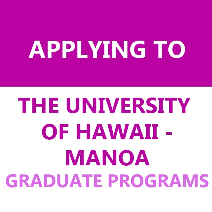 APPLICATION TO UNIVERSITY OF HAWAII - MANOA IS OPENING NOW