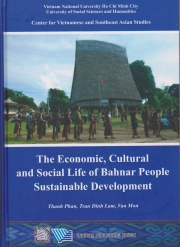 THE ECONOMIC, CULTURAL AND SOCIAL LIFE OF BAHNAR PEOPLE SUSTAINABLE DEVELOPMENT